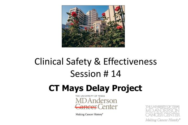Clinical safety effectiveness session 14