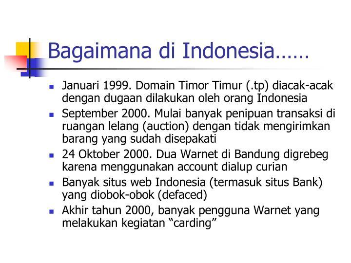 Bagaimana di Indonesia……
