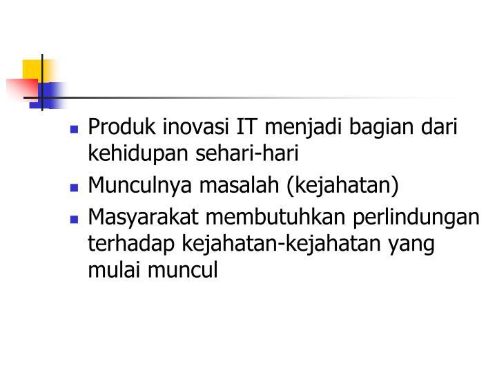 Produk inovasi IT menjadi bagian dari kehidupan sehari-hari
