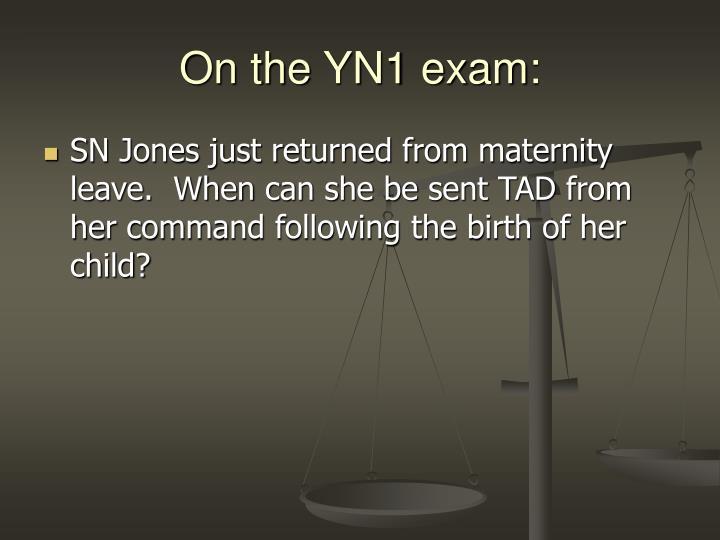On the YN1 exam: