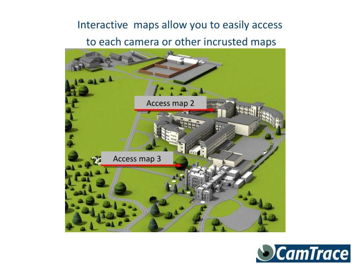 Interactive  maps allow you to easily access