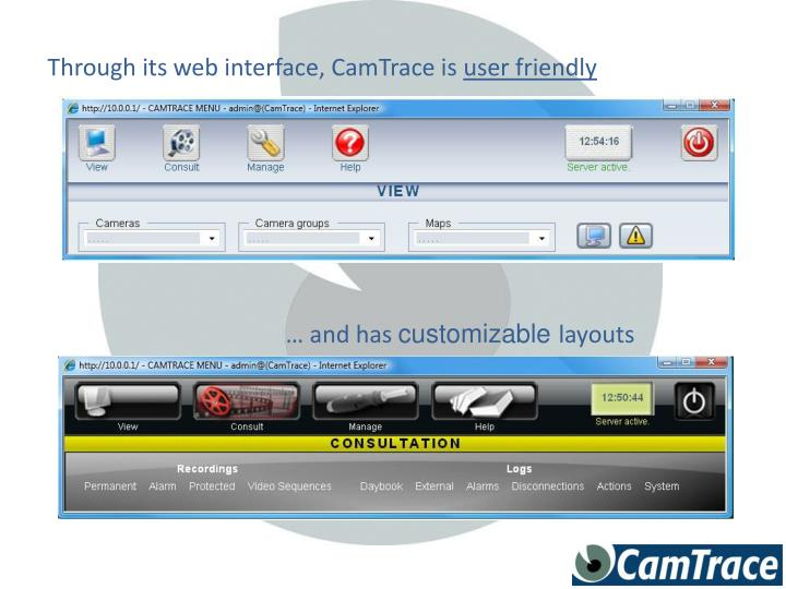 Through its web interface, CamTrace is