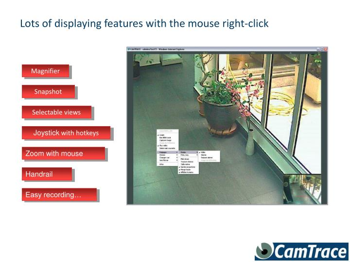 Lots of displaying features with the mouse right-click