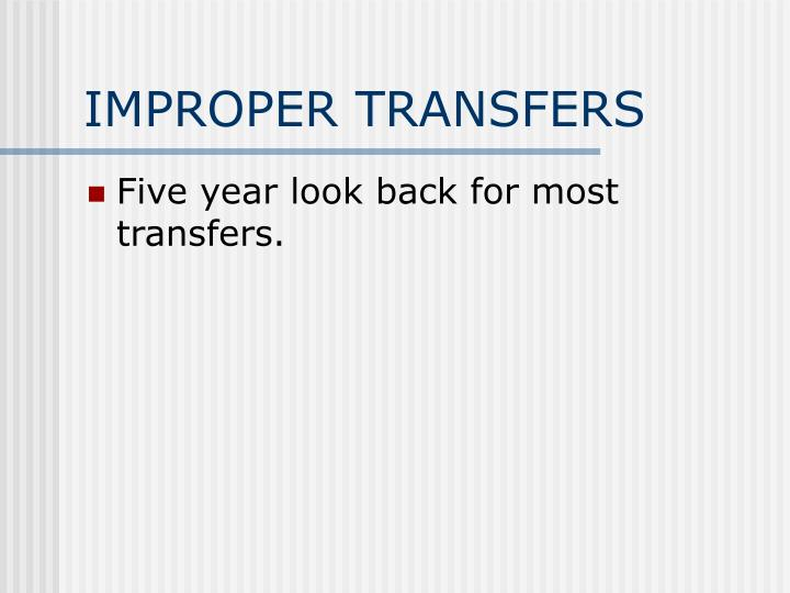 IMPROPER TRANSFERS