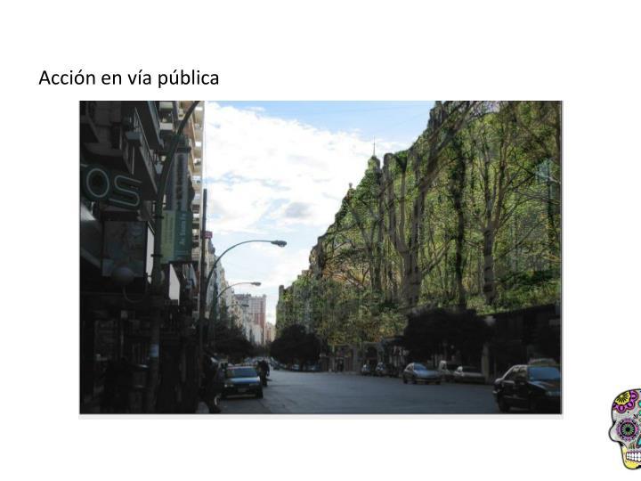 Acción en vía pública