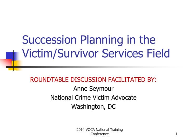 Succession planning in the victim survivor services field