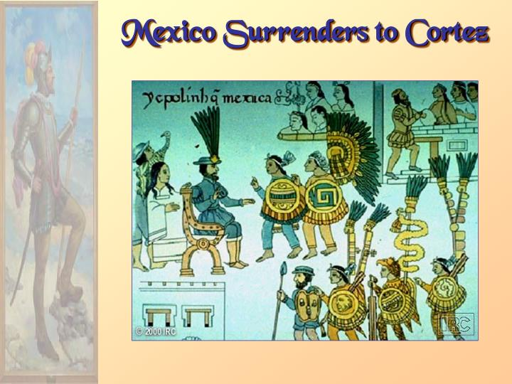 Mexico Surrenders to Cortez
