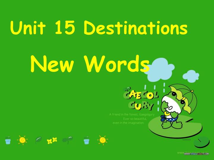 Unit 15 Destinations