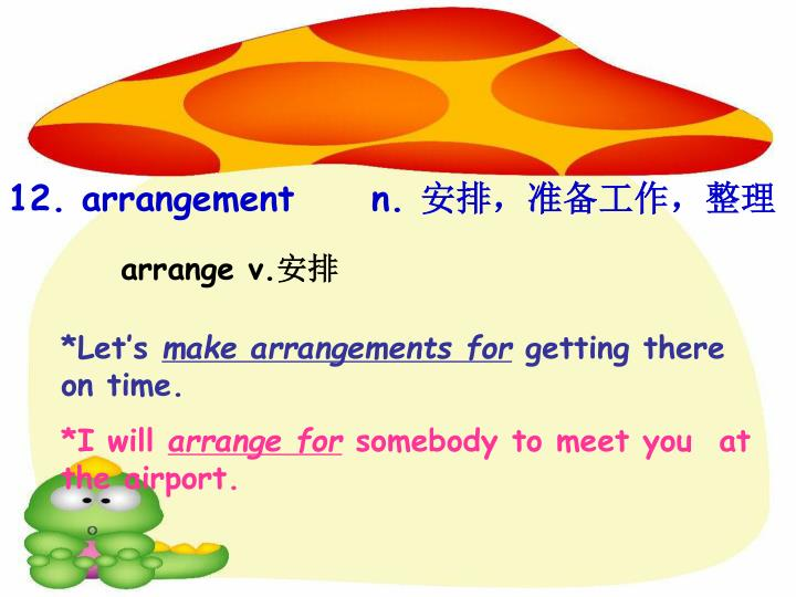 12. arrangement     n.