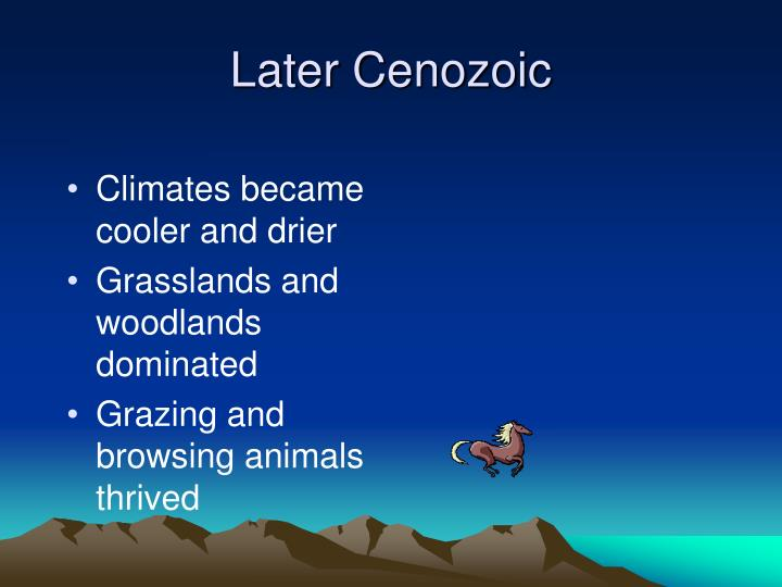 Later Cenozoic
