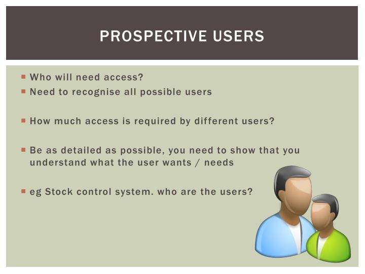 Prospective users
