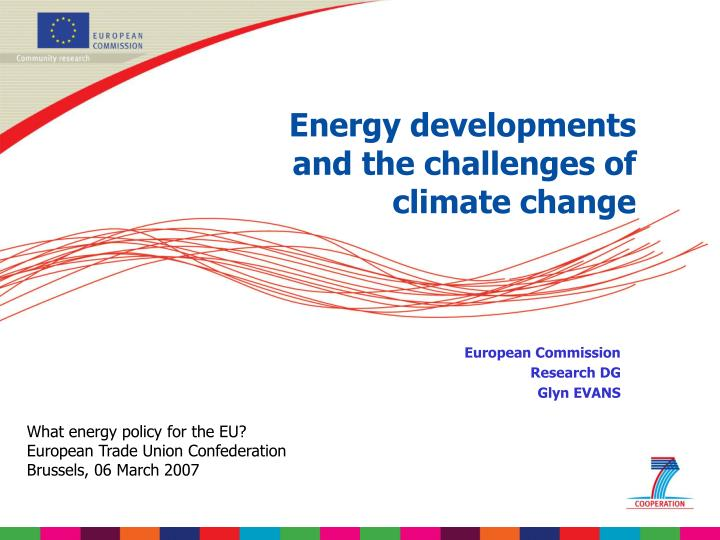 Energy developments and the challenges of climate change