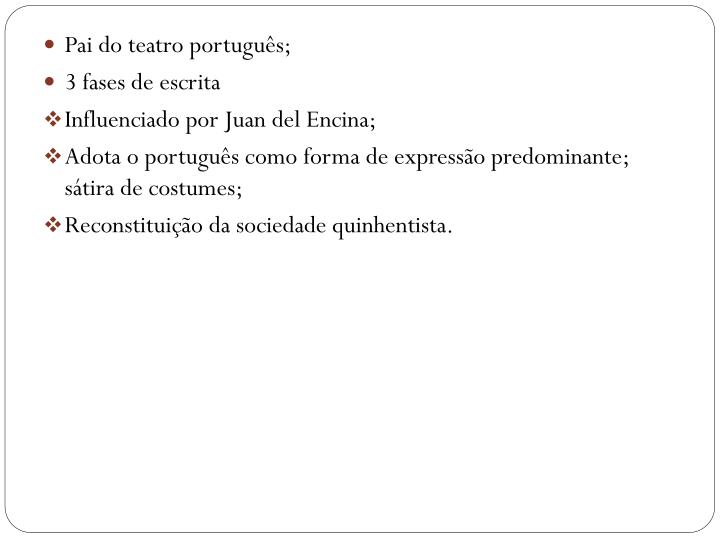 Pai do teatro português;