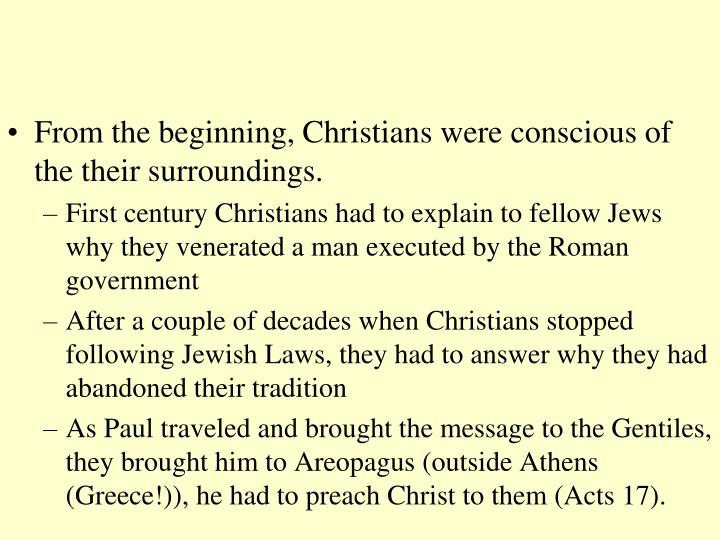 From the beginning, Christians were conscious of the their surroundings.