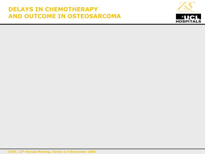 DELAYS IN CHEMOTHERAPY