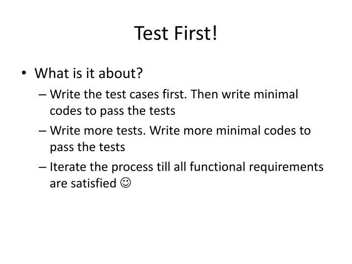 Test First!