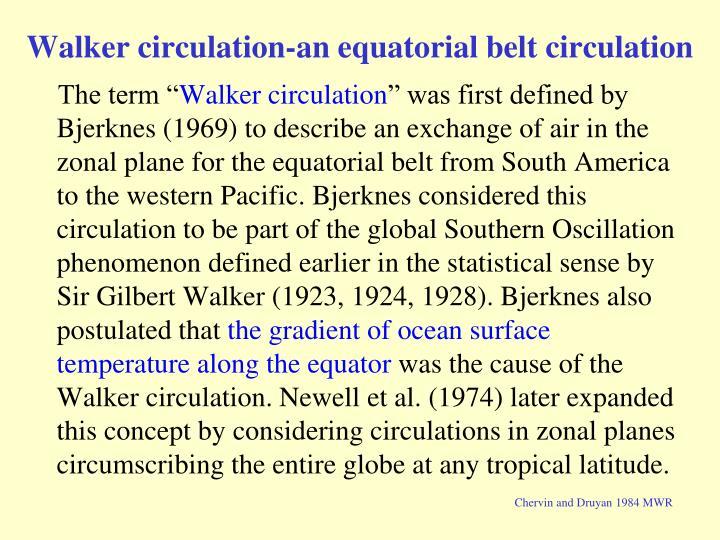 Walker circulation-an equatorial belt circulation