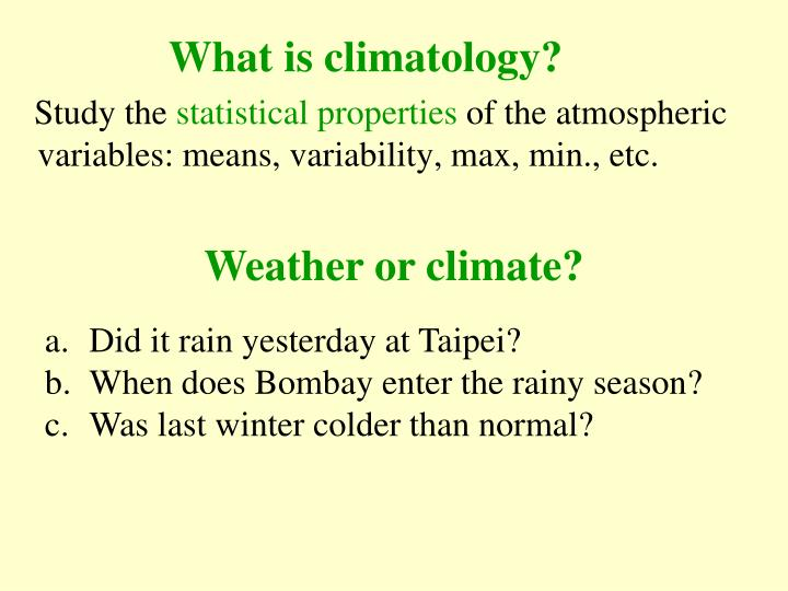 What is climatology?