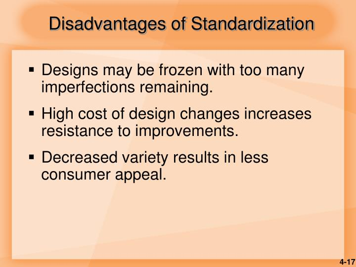 Disadvantages of Standardization