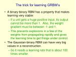 the trick for learning grbm s