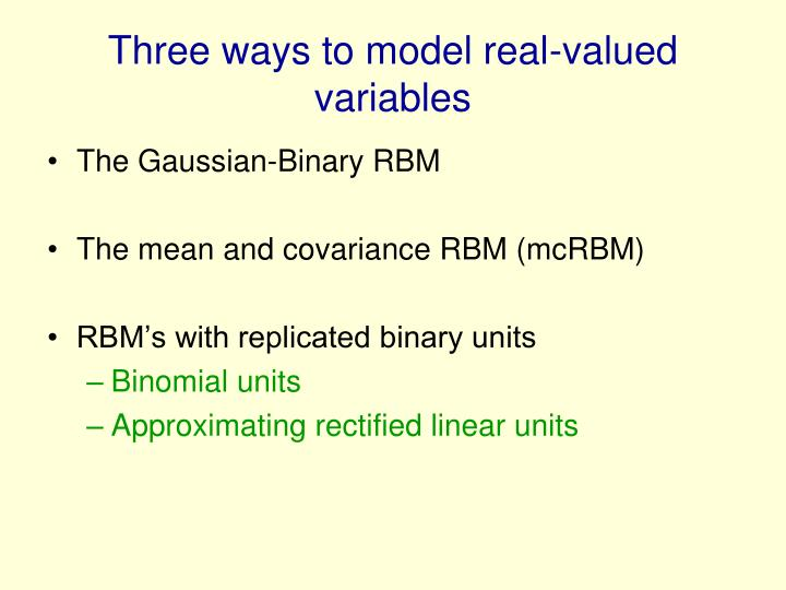 Three ways to model real-valued variables