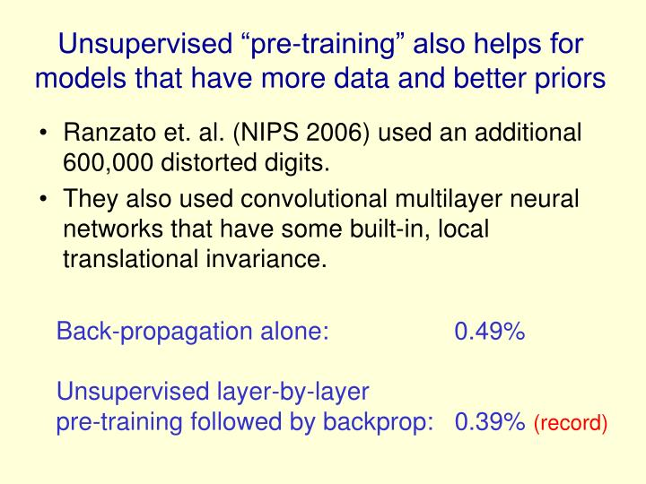 """Unsupervised """"pre-training"""" also helps for models that have more data and better priors"""