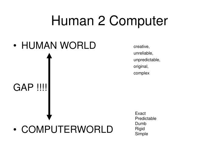 Human 2 Computer