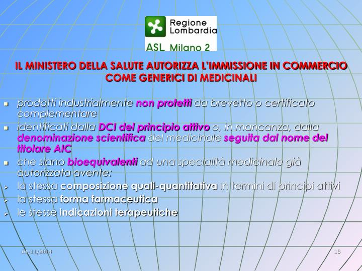 IL MINISTERO DELLA SALUTE AUTORIZZA L'IMMISSIONE IN COMMERCIO COME GENERICI