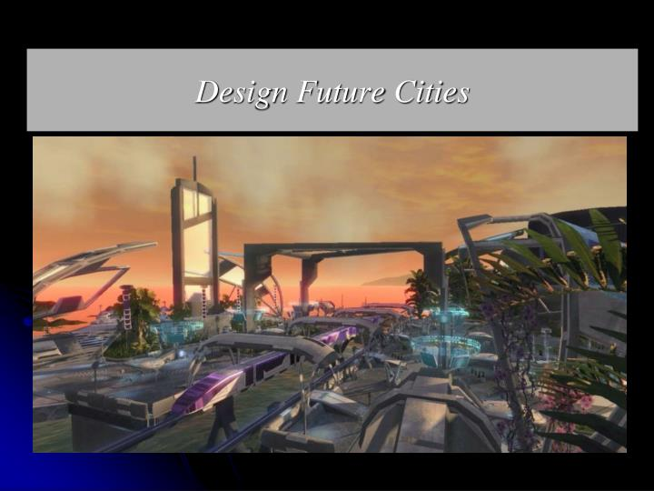 Design Future Cities