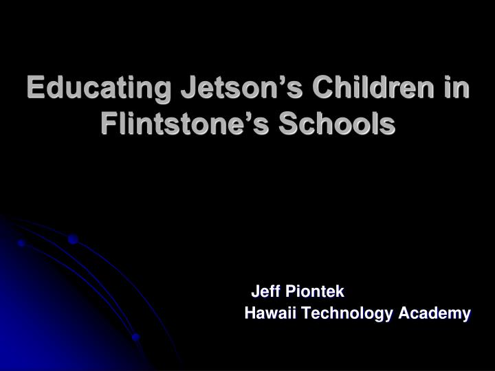 educating jetson s children in flintstone s schools