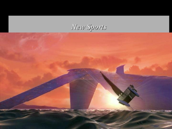 New Sports