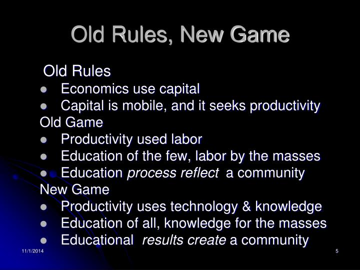 Old Rules, New Game