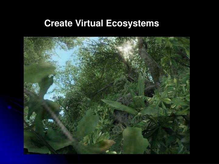 Create Virtual Ecosystems