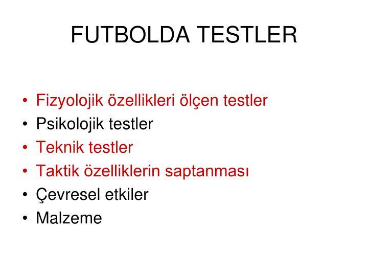 FUTBOLDA TESTLER