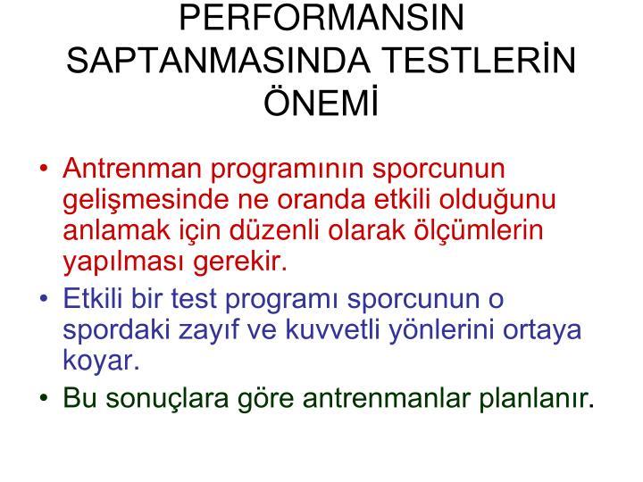 PERFORMANSIN SAPTANMASINDA TESTLERİN ÖNEMİ