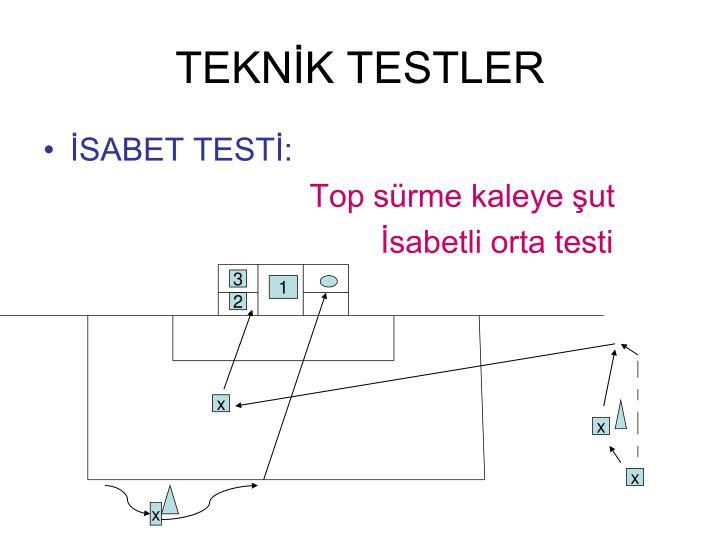 TEKNİK TESTLER