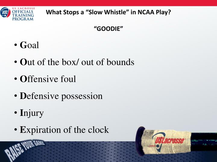 "What Stops a ""Slow Whistle"" in NCAA Play?"