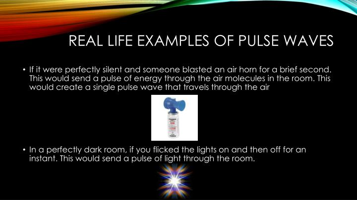Real Life Examples of pulse waves