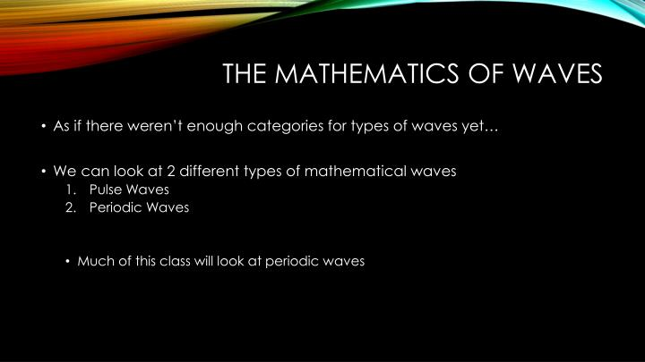 The mathematics of waves1