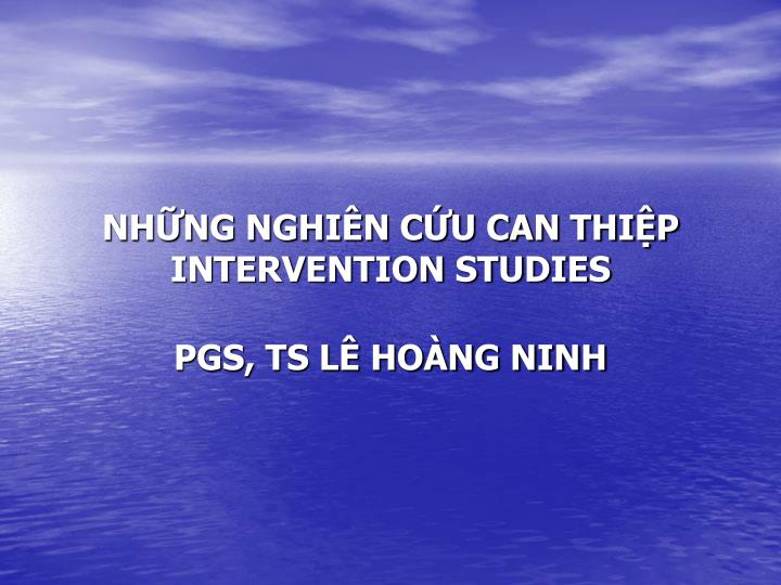 Nh ng nghi n c u can thi p intervention studies