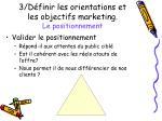 3 d finir les orientations et les objectifs marketing le positionnement1
