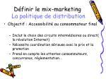 d finir le mix marketing la politique de distribution