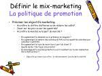 d finir le mix marketing la politique de promotion