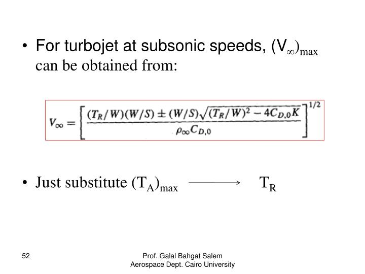 For turbojet at subsonic speeds, (V