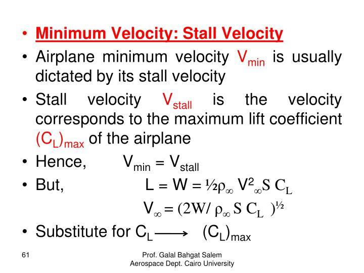 Minimum Velocity: Stall Velocity