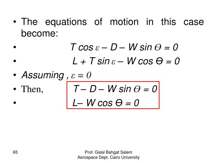 The equations of motion in this case become: