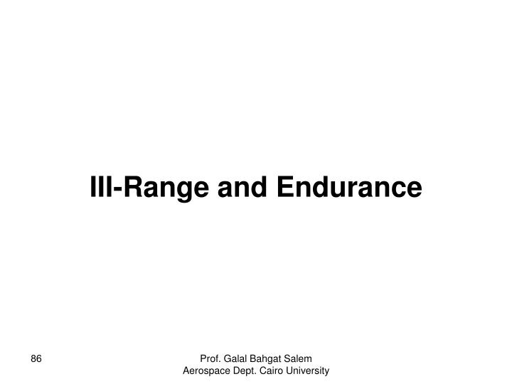 III-Range and Endurance