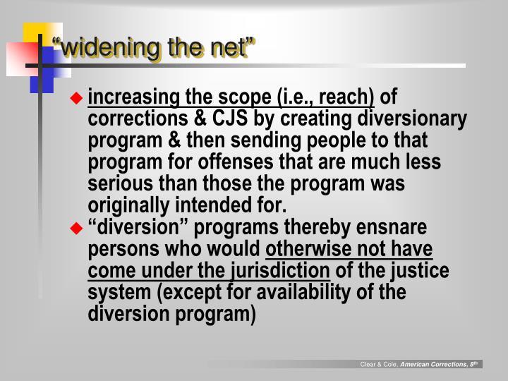 """widening the net"""