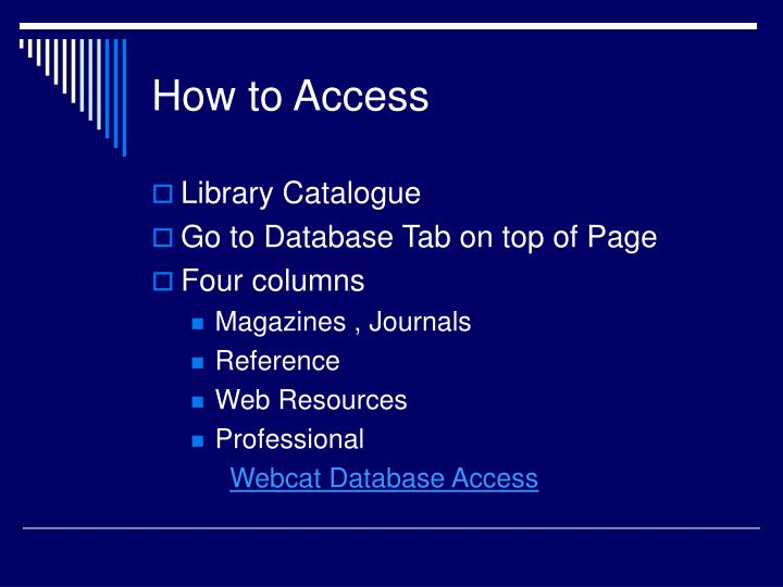 How to Access