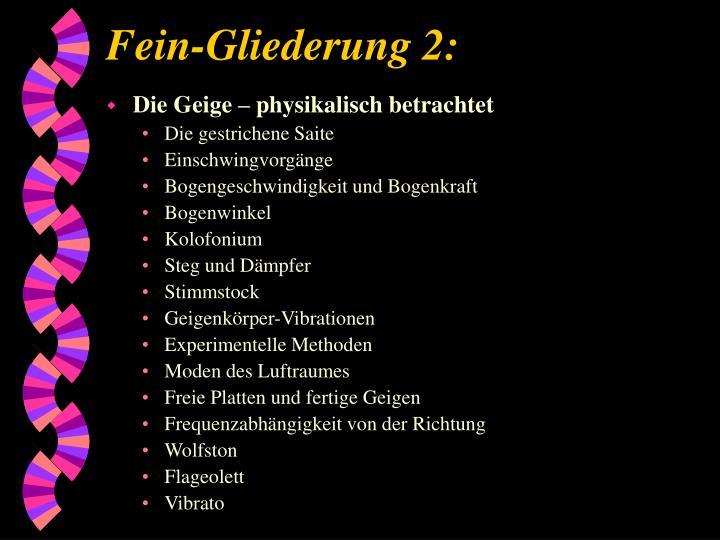 Fein-Gliederung 2: